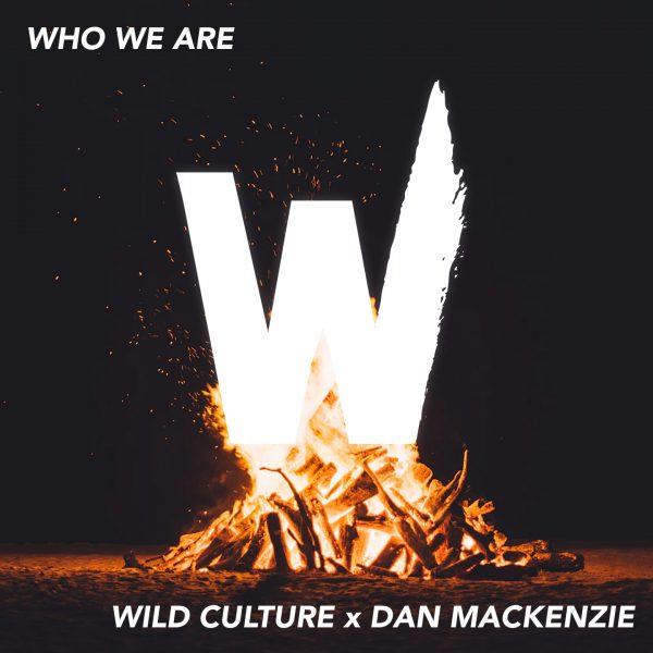 Wild Culture – Who We Are (ft. Dan Mackenzie)