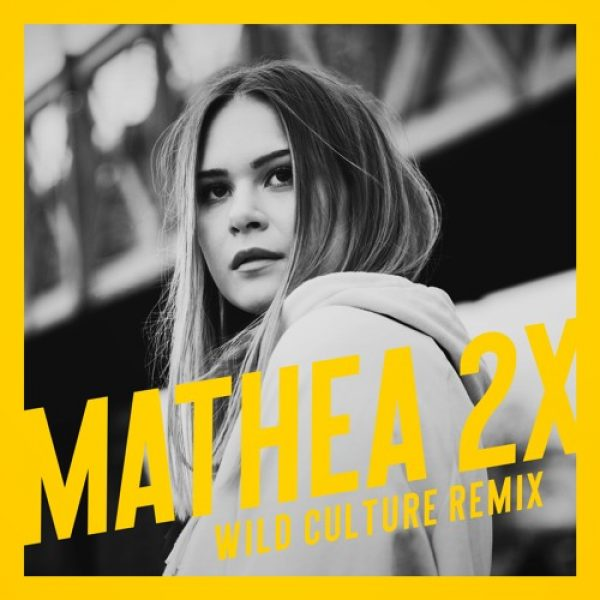 Mathea – 2x (Wild Culture Remix)