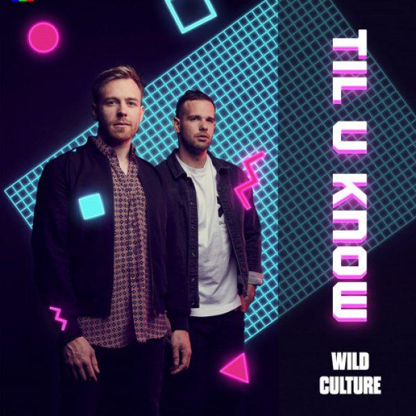 Wild Culture – TIL' U KNOW